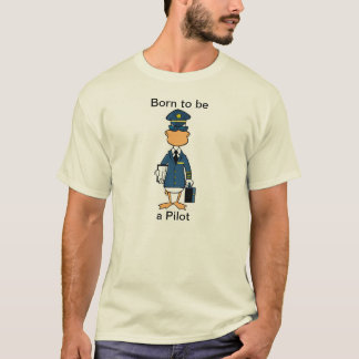 Born to be a Pilot Aviation Humor Shirt