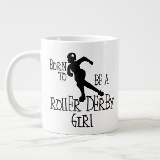 Born to be a Roller Derby Girl Large Coffee Mug