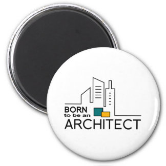 Born To be an Architect Magnet