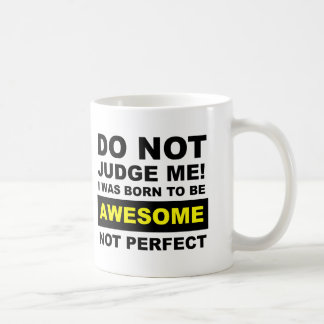 Born To Be Awesome Not Perfect Funny Mug