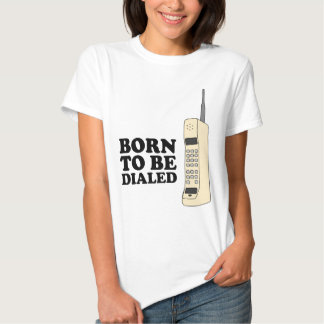 Born to be Dialed T-shirt