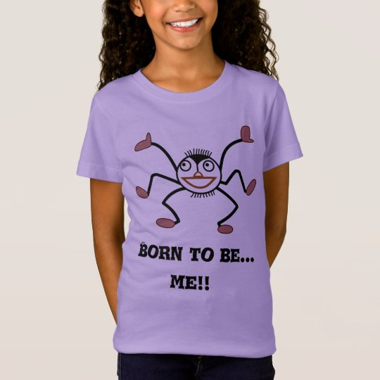 """Born to be Me!"" Cute Inspiring T-Shirt"