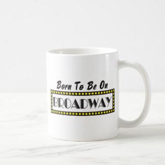 Born to be on Broadway Coffee Mug