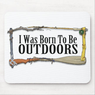 Born To Be Outdoors Mousepad