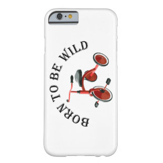 Born to be Wild Barely There iPhone 6 Case