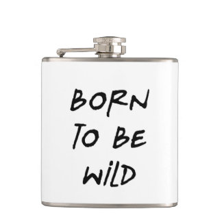 born to be wild funny text message humor rebel hip flask