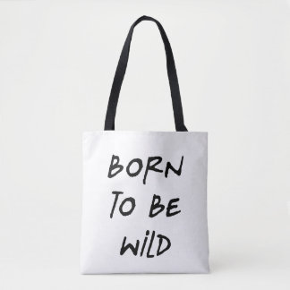 born to be wild funny text message humor rebel tote bag