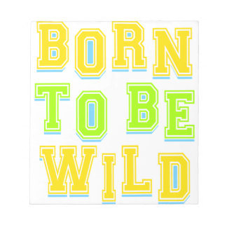 Born to be wild kid design notepad