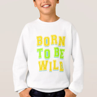 Born to be wild kid design sweatshirt