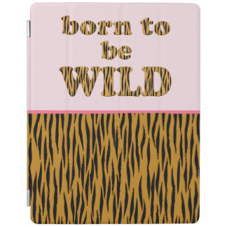 Born to be wild | Pink Fun Quote Tigerprint iPad Smart Cover