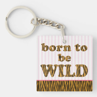 Born to be wild | Pink Fun Quote Tigerprint Keychain