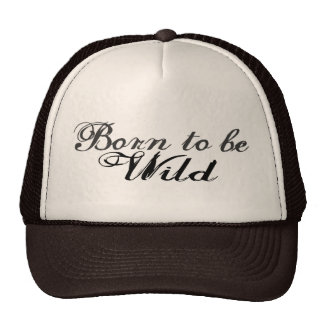 Born to be Wild Trucker Hat