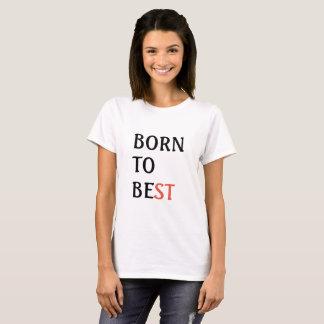 Born To Best T-Shirt