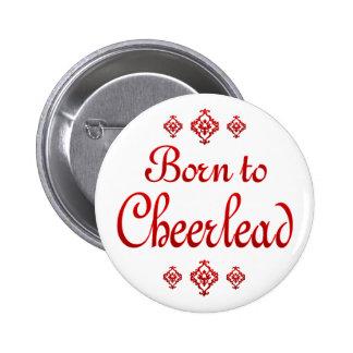 BORN TO CHEERLEAD PINBACK BUTTON
