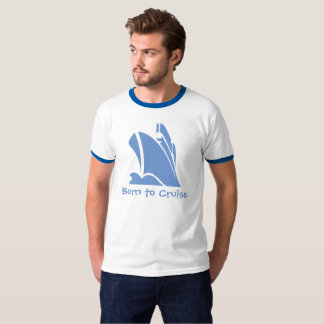 Born to Cruise. A shirt for the cruise lover.