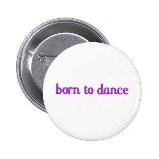 Born To Dance 2 Inch Round Button