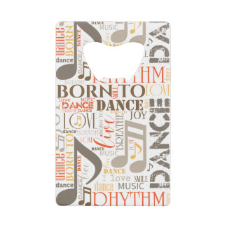 Born to Dance Brown ID277 Credit Card Bottle Opener