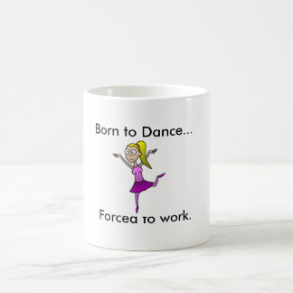 Born to Dance mug