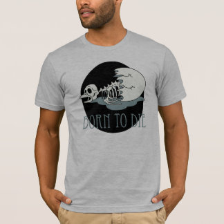"""Born to die"" T-Shirt"