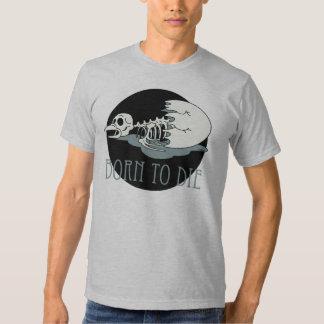 """Born to die"" Tee Shirts"