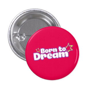 Born to Dream - Direct Sales Reps 1 Inch Round Button