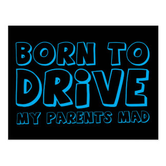 BORN TO DRIVE - my parents MAD! Postcard