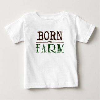 Born to Farm Baby T-Shirt