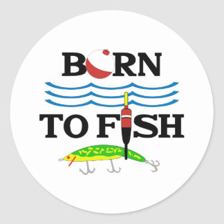 BORN TO FISH CLASSIC ROUND STICKER