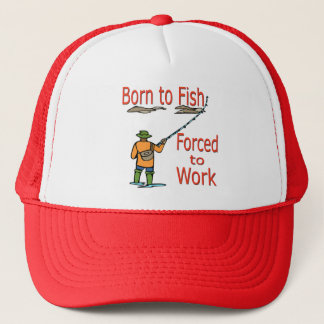 Born To Fish Forced To Work red Trucker Hat