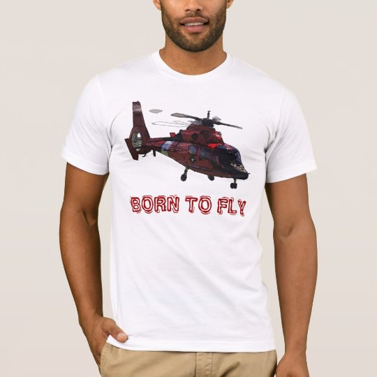 BORN TO FLY - HH-65 T-Shirt