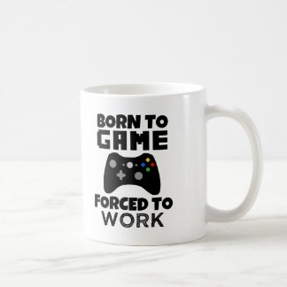 Born to Game Forced to Work funny men's gamer mug
