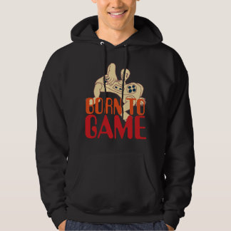 Born To Game Hoodie