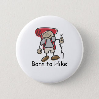 Born to Hike gifts. 2 Inch Round Button