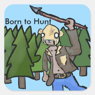 born to hunt square sticker