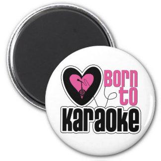 Born to Karaoke Heart Magnet