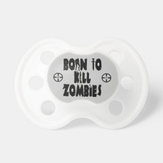 Born to Kill Zombies Pacifier