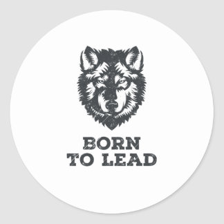Born To Lead - Wolf Pack Leader Graphic Round Sticker