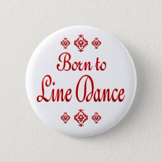 BORN TO LINE DANCE 2 INCH ROUND BUTTON