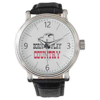 Born to play country watch