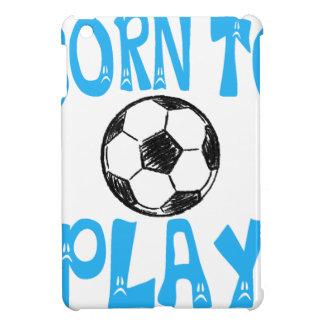 born to play football iPad mini cases