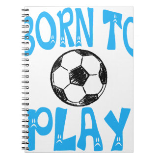 born to play football notebook