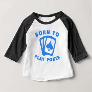 Born To Play Poker Baby T-Shirt