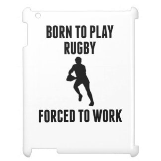 Born To Play Rugby Forced To Work iPad Covers