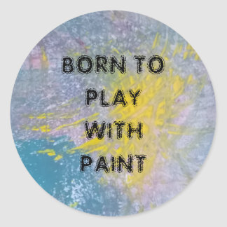 Born to play with paint stickers