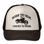 Born to Ride Forced To Work Trucker Hat