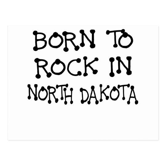 BORN TO ROCK IN NORTH DAKOTA.png Postcard