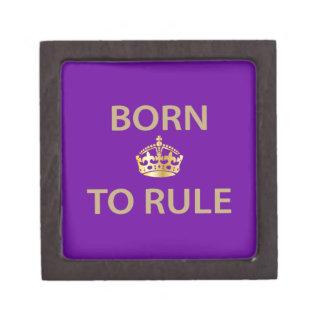 Born To Rule with golden crown Premium Keepsake Box