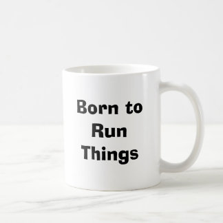 Born to RunThings Coffee Mug