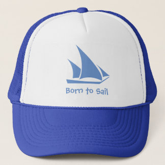 Born to Sail. A hat for the sailor.