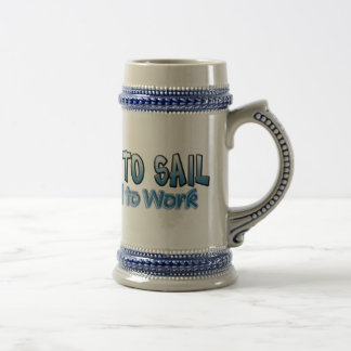 Born to Sail Beer Stein for the Sailor
